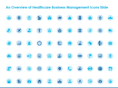 An Overview Of Healthcare Business Management Icons Slide Ppt Icon Show PDF