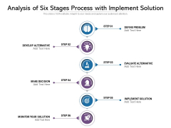 Analysis Of Six Stages Process With Implement Solution Ppt PowerPoint Presentation File Vector PDF