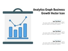 Analytics Graph Business Growth Vector Icon Ppt PowerPoint Presentation Introduction
