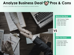 Analyze Business Deal Pros And Cons Ppt PowerPoint Presentation Layouts Graphics Template