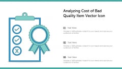 Analyzing Cost Of Bad Quality Item Vector Icon Ppt PowerPoint Presentation Layouts Aids PDF