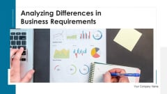 Analyzing Differences In Business Requirements Vision Ppt PowerPoint Presentation Complete Deck With Slides