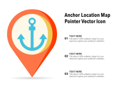 Anchor Location Map Pointer Vector Icon Ppt PowerPoint Presentation Background PDF