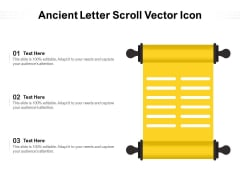 Ancient Letter Scroll Vector Icon Ppt PowerPoint Presentation Visual Aids PDF