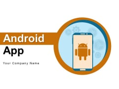 Android App Business Strategic Ppt PowerPoint Presentation Complete Deck