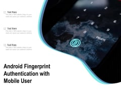 Android Fingerprint Authentication With Mobile User Ppt PowerPoint Presentation Visual Aids Inspiration PDF