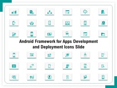 Android Framework For Apps Development And Deployment Icons Slide Ppt Pictures Diagrams PDF