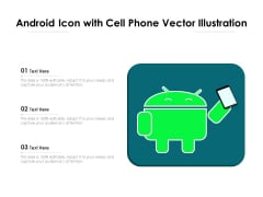 Android Icon With Cell Phone Vector Illustration Ppt PowerPoint Presentation Gallery Themes PDF