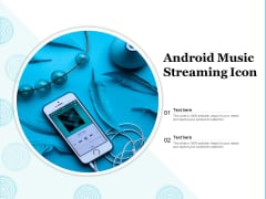 Android Music Streaming Icon Ppt PowerPoint Presentation Icon Background Image PDF