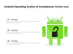 Android Operating System Of Smartphones Vector Icon Ppt PowerPoint Presentation Gallery Design Templates PDF