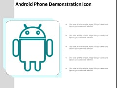Android Phone Demonstration Icon Ppt Powerpoint Presentation Icon Example