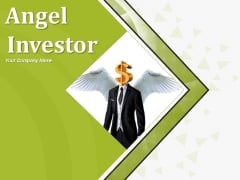 Angel Investor Ppt PowerPoint Presentation Complete Deck With Slides