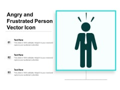 Angry And Frustrated Person Vector Icon Ppt PowerPoint Presentation Professional Designs Download PDF