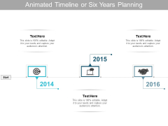 Animated Timeline Or Six Years Planning Ppt PowerPoint Presentation Show Design Inspiration