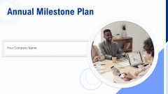 Annual Milestone Plan Ppt PowerPoint Presentation Complete Deck With Slides