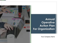 Annual Operative Action Plan For Organization Ppt PowerPoint Presentation Complete Deck With Slides