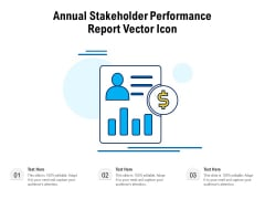 Annual Stakeholder Performance Report Vector Icon Ppt PowerPoint Presentation Gallery Portfolio PDF