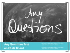 Any Questions Text On Chalk Board Ppt PowerPoint Presentation Pictures Example