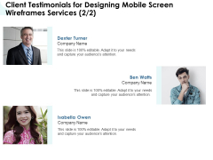 App Wireframing Client Testimonials For Designing Mobile Screen Wireframes Services Ben Topics PDF