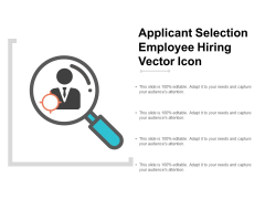 Applicant Selection Employee Hiring Vector Icon Ppt Powerpoint Presentation Show Influencers