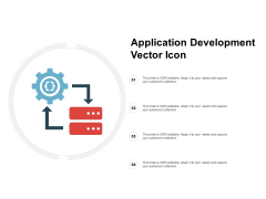 Application Development Vector Icon Ppt PowerPoint Presentation Pictures File Formats