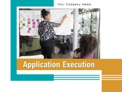 Application Execution Operational Progress Ppt PowerPoint Presentation Complete Deck