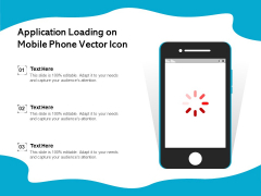 Application Loading On Mobile Phone Vector Icon Ppt PowerPoint Presentation File Slides PDF