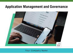 Application Management And Governance Ppt PowerPoint Presentation Complete Deck