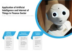 Application Of Artificial Intelligence And Internet Of Things In Finance Sector Ppt PowerPoint Presentation Professional Demonstration PDF