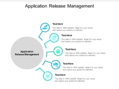 Application Release Management Ppt PowerPoint Presentation Inspiration Graphics Cpb
