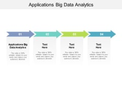 Applications Big Data Analytics Ppt PowerPoint Presentation Layouts Cpb