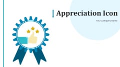 Appreciation Icon Performer Magnifier Ppt PowerPoint Presentation Complete Deck With Slides