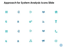 Approach For System Analysis Icons Slide Ppt PowerPoint Presentation File Slides