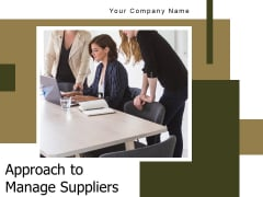 Approach To Manage Suppliers Communicate Plan Ppt PowerPoint Presentation Complete Deck