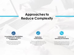 Approaches To Reduce Complexity Ppt PowerPoint Presentation Icon Ideas
