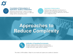 Approaches To Reduce Complexity Ppt PowerPoint Presentation Inspiration Visual Aids
