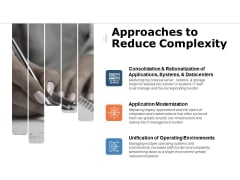 Approaches To Reduce Complexity Ppt PowerPoint Presentation Show Shapes