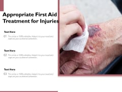 Appropriate First Aid Treatment For Injuries Ppt PowerPoint Presentation Gallery Smartart PDF