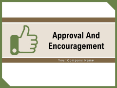 Approval And Encouragement Circle Bulb Ppt PowerPoint Presentation Complete Deck