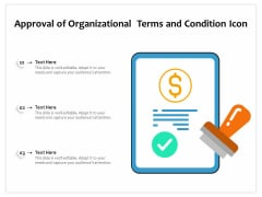 Approval Of Organizational Terms And Condition Icon Ppt PowerPoint Presentation Layouts Slide Download PDF