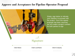 Approve And Acceptance For Pipeline Operator Proposal Ppt PowerPoint Presentation Styles Graphics Example