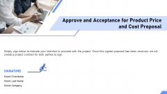 Approve And Acceptance For Product Price And Cost Proposal Ppt Outline Smartart PDF