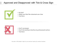 Approved And Disapproved With Tick And Cross Sign Ppt PowerPoint Presentation Gallery Examples