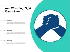 Arm Wrestling Fight Vector Icon Ppt PowerPoint Presentation Slides Example Topics PDF