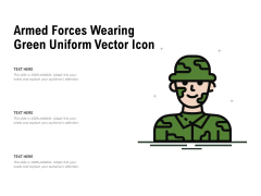 Armed Forces Wearing Green Uniform Vector Icon Ppt PowerPoint Presentation Portfolio Background PDF
