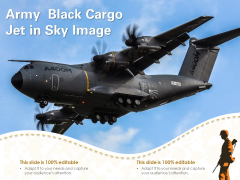 Army Black Cargo Jet In Sky Image Ppt PowerPoint Presentation Infographics Influencers PDF