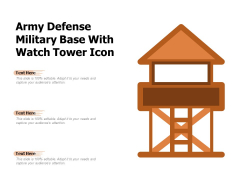 Army Defense Military Base With Watch Tower Icon Ppt PowerPoint Presentation Infographic Template Gallery PDF