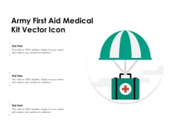 Army First Aid Medical Kit Vector Icon Ppt PowerPoint Presentation Summary Design Templates PDF