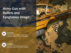 Army Gun With Bullets And Eye Glasses Image Ppt PowerPoint Presentation Professional Visual Aids PDF