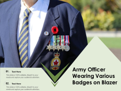 Army Officer Wearing Various Badges On Blazer Ppt PowerPoint Presentation File Deck PDF